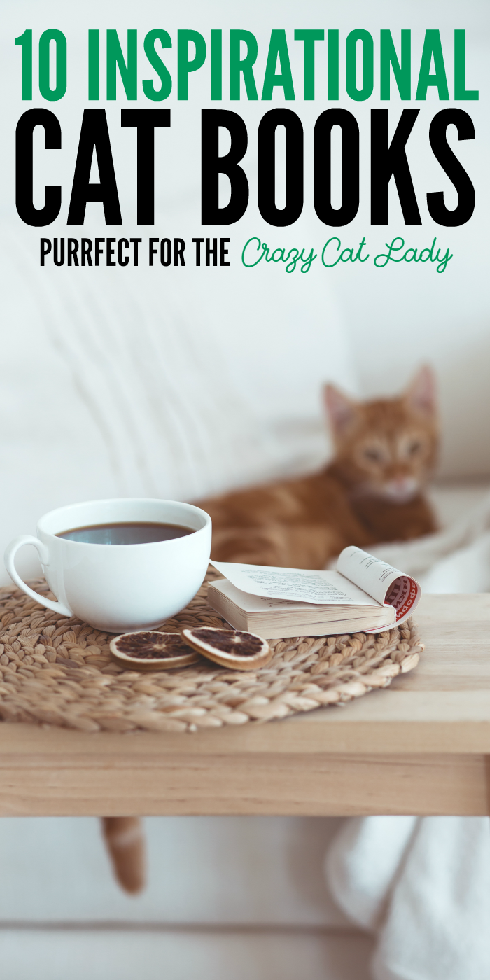 10 Inspirational Cat Books Purrfect for the Crazy Cat Lady